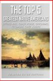 The Top 5 Greatest Native Americans, Charles River Charles River Editors, 1492338052