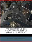 Proceedings of the Huguenot Society of America, Volume 2..., , 1275448054