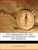 The Genealogy of the Burley or Burleigh Family of America, Charles Burleigh, 1277048053
