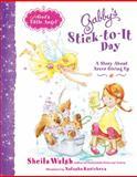 Gabby's Stick-to-It Day, Sheila Walsh, 140031805X