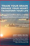 Train Your Brain... . Engage Your Heart... . Transform Your Life, Amit Sood, 1452898057
