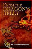 From the Dragon's Belly, Shauna Manfredine, 149102805X
