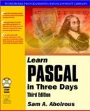 Learn Pascal in Three Days, Sam A. Abolrous, 1556228058