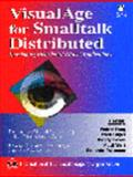 Visual Age Smalltalk Distributed : Developing Distributed Object Applications, Fang, Walter, 0135708052