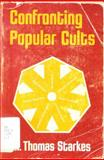 Confronting Popular Cults, M. Thomas Starkes, 0805418059