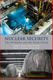 Nuclear Security : The Problems and the Road Ahead, Shultz, George P. and Drell, Sidney D., 0817918051