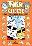 Milk and Cheese: Dairy Products Gone Bad, Evan Dorkin, 1595828052