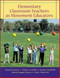 Elementary Classroom Teachers As Movement Educators with Moving into the Future and Powerweb/Olc Bind-In Passcard, Kovar, Susan K. and Combs, Cindy A., 0073018058