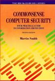 Commonsense Computer Security : Your Practical Guide to Information Protection, Smith, Martin R., 0077078055