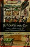 The Machine in the Text : Science and Literature in the Age of Shakespeare and Galileo, Marchitello, Howard, 0199608059