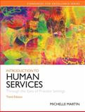 Introduction to Human Services : Through the Eyes of Practice Settings, Michelle E. Martin, 0205848052