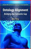 Ontology Alignment : Bridging the Semantic Gap, Ehrig, Marc, 038732805X