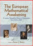 The European Mathematical Awakening : A Journey Through the History of Mathematics from 1000 To 1800, , 0486498050