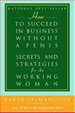How to Succeed in Business Without A Pen, Salmansohn, Karen, 0595398057