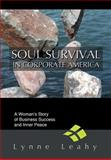 Soul Survival in Corporate America, Lynne Leahy, 0595778054