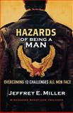 Hazards of Being a Man, Jeffrey E. Miller, 0801068053