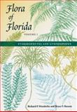 Flora of Florida : Pteridophytes and Gymnosperms, Wunderlin, Richard P. and Hansen, Bruce F., 0813018056