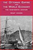 The Ottoman Empire and the World Economy : The Nineteenth Century, Kasaba, Resat, 0887068057