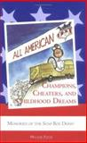 Champions, Cheaters, and Childhood Dreams : Memories of the Soap Box Derby, Payne, Melanie, 1931968055