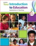 Your Introduction to Education : Explorations in Teaching, Powell, Sara Davis, 0133018059