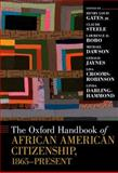 The Oxford Handbook of African American Citizenship, 1865-Present, Gates, Henry Louis, Jr. and Bobo, Lawrence D., 0195188055