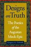 Designs on Truth : The Poetics of the Augustan Mock-Epic, Colomb, Gregory G., 0271008059