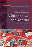 Critical Readings : Violence and the Media, Weaver, C. Kay and Carter, Cynthia, 0335218059