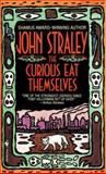 The Curious Eat Themselves, John Straley, 0553568051