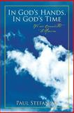 In God's Hands, in God's Time, Paul Stefaniak, 0692238050