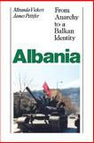 Albania : From Anarchy to a Balkan Identity, Vickers, Miranda and Pettifer, James, 081478805X