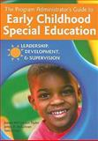 Program Administrator's Guide to Early Childhood Special Education : Leadership, Development, and Supervision, Taylor, Janeen M., 1557668051