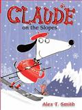 Claude on the Slopes, Alex T. Smith, 1561458058