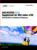 SAS/ACCESS 9. 1. 3 Supplement for DB2 under Z/OS : SAS ACCESS for Relational Databases, , 1590478053