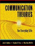 Communication Theories for Everyday Life, Baldwin, John R. and Perry, Stephen D., 0205348068