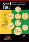 Seed Fate : Predation, Dispersal and Seedling Establishment, Pierre M Forget, Joanna E Lambert, Philip E Hulme, Stephen B Vander Wall, 0851998062