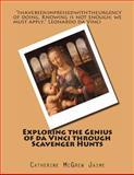 Exploring the Genius of Da Vinci Through Scavenger Hunts, Catherine Jaime, 149426806X