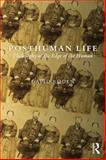 Posthuman Life : Philosophy at the Edge of the Human, Roden, David, 1844658066