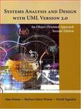 Systems Analysis and Design with UML Version 2. 0 : An Object-Oriented Approach, Dennis, Alan and Tegarden, David, 0471348066