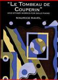 Le Tombeau de Couperin and Other Works for Solo Piano, Maurice Ravel, 048629806X