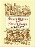 Nursery Rhymes and Nursery Songs, J. W. Elliott, 0486438066