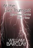 At the Last Trumpet, William Barclay, 0664258069