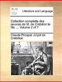 Collection Complette des Uvres de M de Crébillon le Fils, Claude-Prosper Jolyot de Crébillon, 1170668062