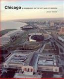 Chicago : A Geography of the City and Its Region, Hudson, John C., 0226358062