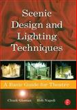 Scenic Design and Lighting Techniques : A Basic Guide for Theatre, Napoli, Rob and Gloman, Chuck, 0240808061