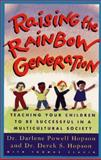 Raising the Rainbow Generation : Teaching Your Children to Be Successful in a Multicultural Society, Hopson, Darlene P. and Hopson, Derek S., 0671798065