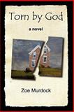 Torn by God, Zoe Murdock, 0923178066