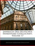 Jahrbuch Der Deutschen Shakespeare-Gesellschaft, Volume 4, Deutsche Shakespeare-Gesellschaft, 1143788060