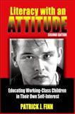 Literacy with an Attitude : Educating Working-Class Children in Their Own Self-Interest, Finn, Patrick J., 1438428065