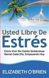 Usted Libre de Estrés, Elizabeth O'Brien, 1496158067
