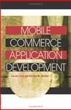 Mobile Commerce Application Development, Chen, Lei-da and Skelton, Gordon W., 1591408067